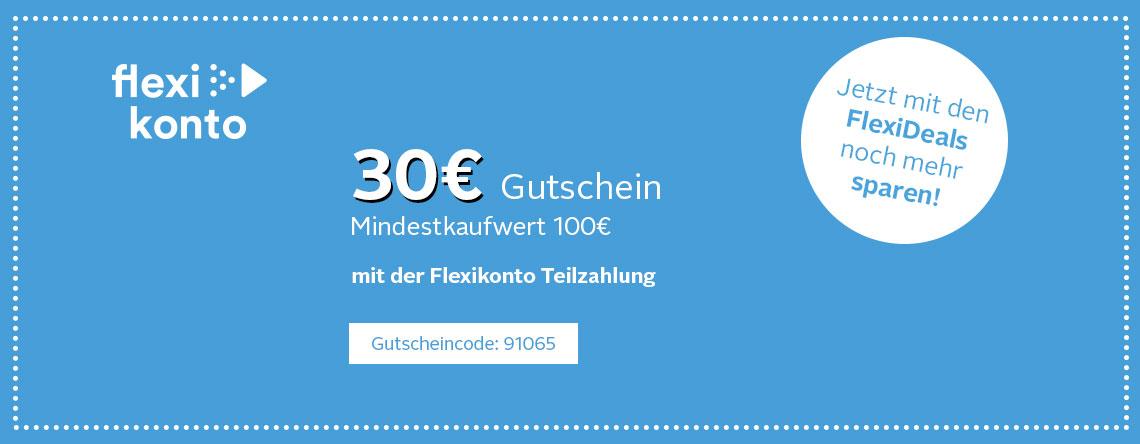 30€ Gutschein bei einen Mindestkaufwert von 100€ mit der Flexikonto Teilzahlung